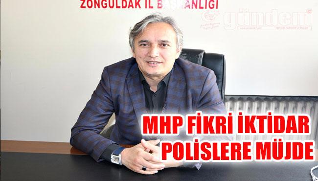 MHP Fikri İktidar Polislere Müjde
