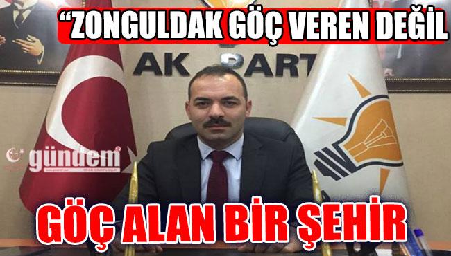'Zonguldak göç veren değil göç alan bir şehir...