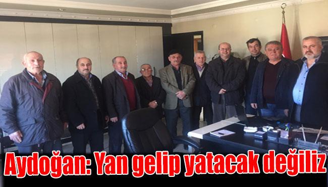 Aydoğan: Yan gelip yatacak değiliz