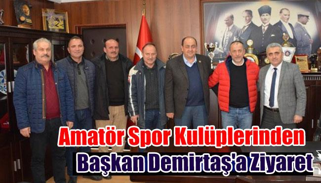 Amatör Spor Kulüplerinden  Başkan Demirtaş'a Ziyaret