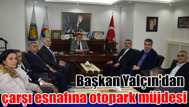 Başkan Yalçın'dan çarşı esnafına otopark müjdesi