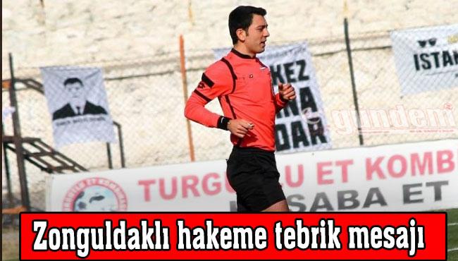 Zonguldaklı hakeme tebrik mesajı