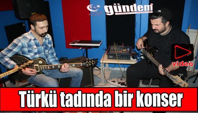 Türkü tadında bir konser