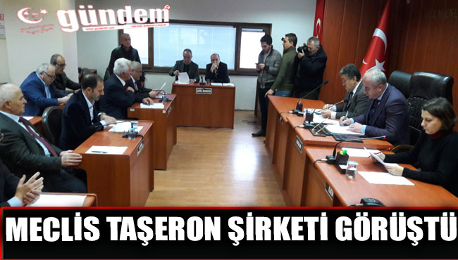 Meclis Taşeron Şirketi Görüştü