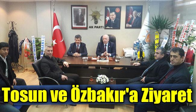 Tosun ve Özbakır'a Ziyaret