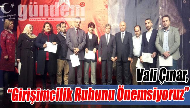 Vali Çınar, 'Girişimcilik Ruhunu Önemsiyoruz'