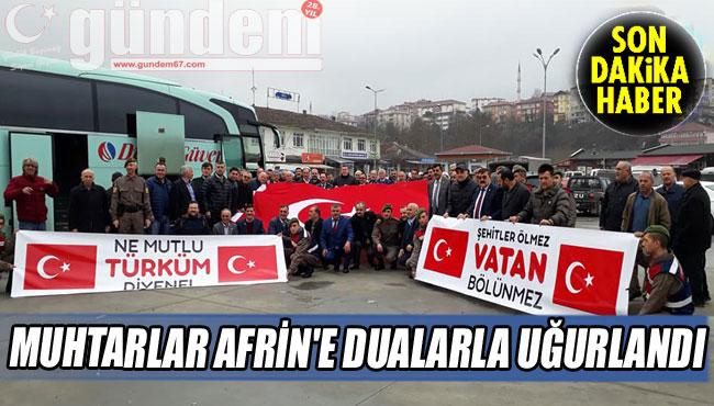 MUHTARLAR AFRİN'E DUALARLA UĞURLANDI