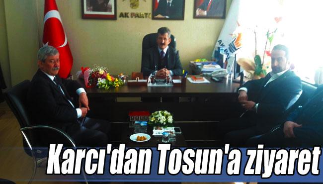 Karcı'dan Tosun'a ziyaret