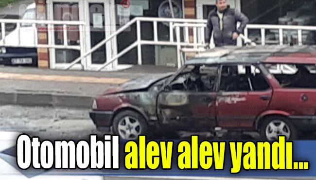 Otomobil alev alev yandı...