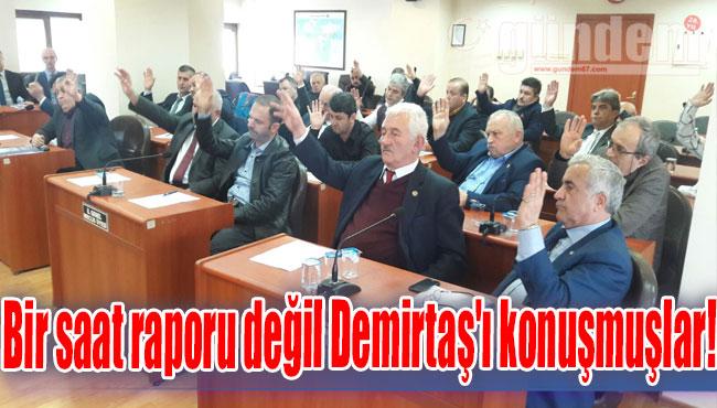 Bir saat raporu değil Demirtaş'ı konuşmuşlar!