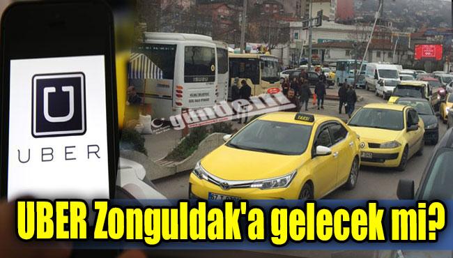 UBER Zonguldak'a gelecek mi?