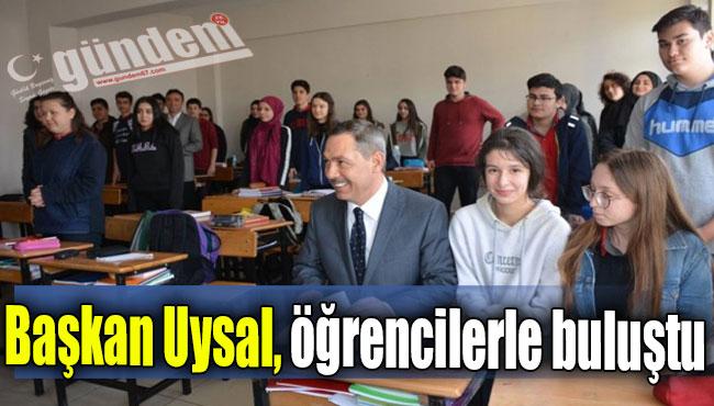 Başkan Uysal, Öğrencilerle Buluştu...