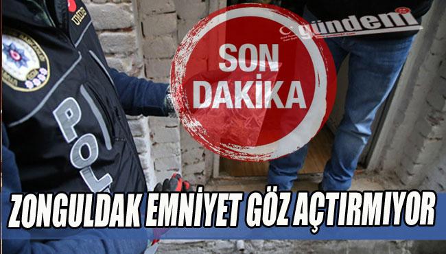 Zonguldak Emniyet göz açtırmıyor