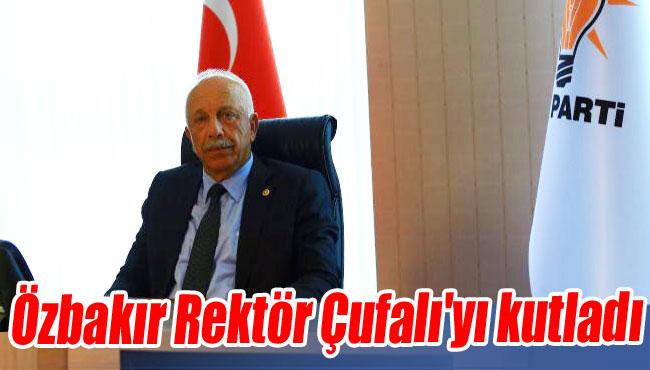 Özbakır Rektör Çufalı'yı kutladı