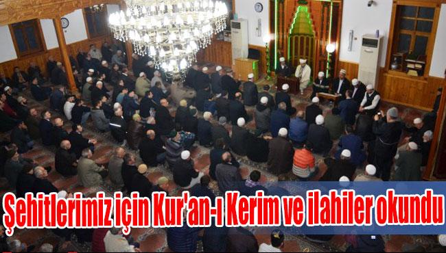 Şehitlerimiz için Kur'an-ı Kerim ve ilahiler okundu