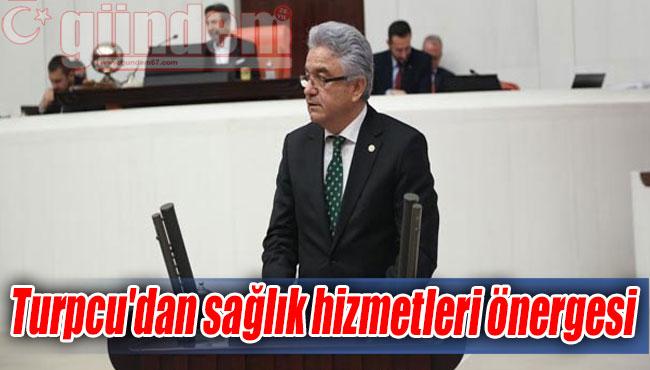 Turpcu'dan sağlık hizmetleri önergesi