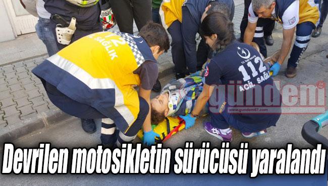 Devrilen motosikletin sürücüsü yaralandı...