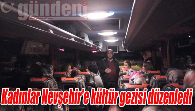 Kadınlar Nevşehir'e kültür gezisi düzenledi