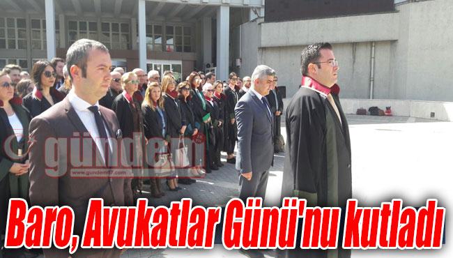 Baro, Avukatlar Günü'nu kutladı