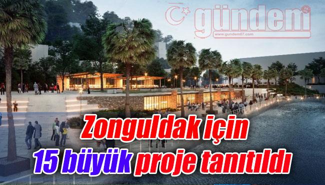 Zonguldak için 15 büyük proje tanıtıldı...