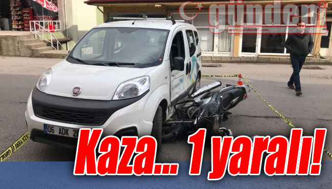 Kaza... 1 yaralı!