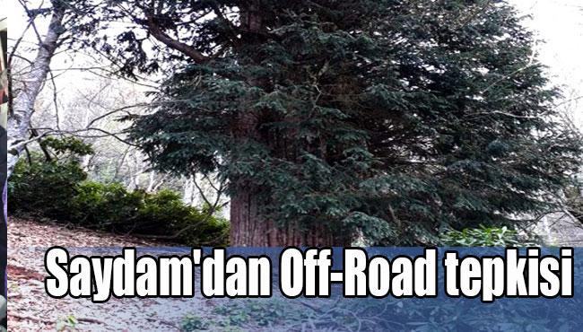 Saydam'dan Off-Road tepkisi