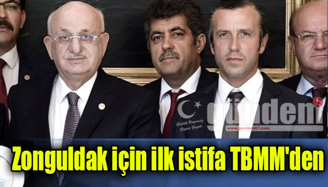 Zonguldak için ilk istifa TBMM'den