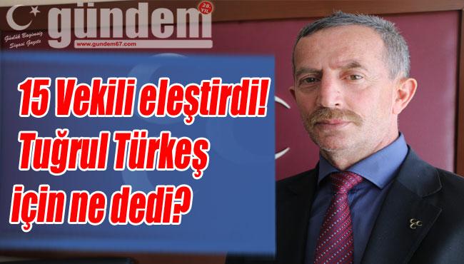 15 Vekili eleştirdi! Tuğrul Türkeş için ne dedi?