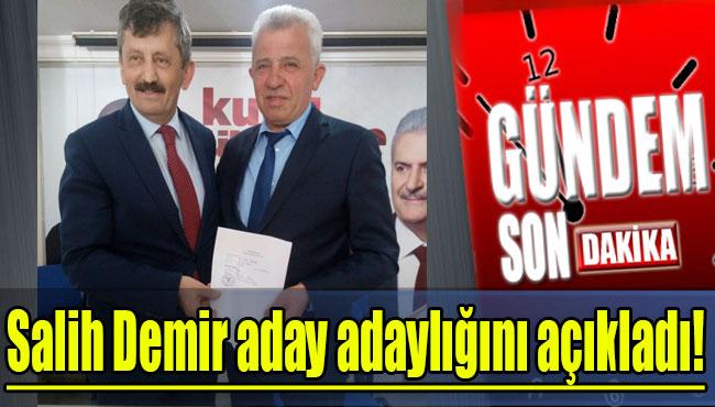 Salih Demir aday adaylığını açıkladı!