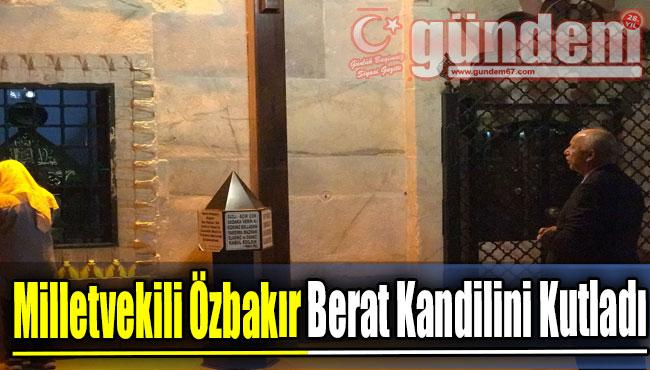Milletvekili Özbakır Berat Kandilini Kutladı.