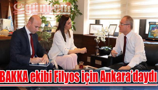 BAKKA ekibi Filyos için Ankara'daydı