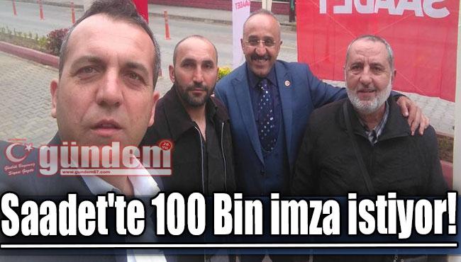 Saadet'te 100 Bin imza istiyor!