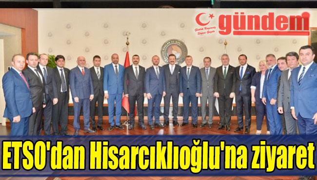 ETSO'dan Hisarcıklıoğlu'na ziyaret