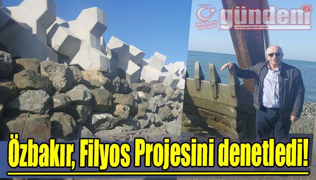 Özbakır, Filyos Projesini denetledi!