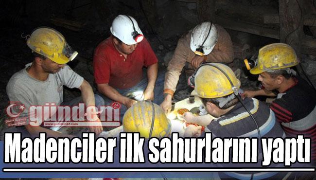 Madenciler ilk sahurlarını yaptı