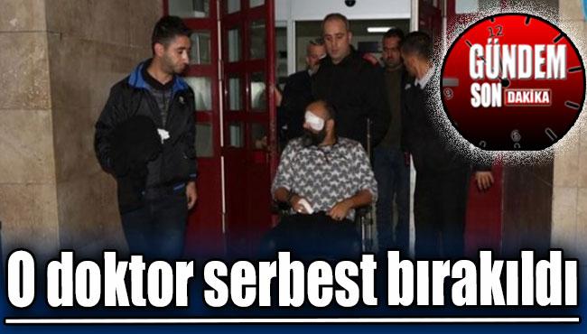 O doktor serbest bırakıldı