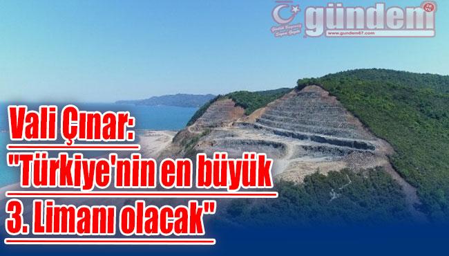 """Vali Çınar: """"Türkiye'nin en büyük 3. Limanı olacak"""""""