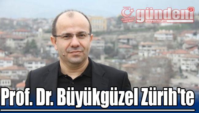 Prof. Dr. Büyükgüzel Zürih'te