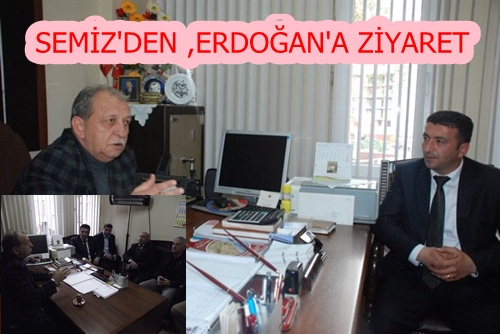 SEMİZ'DEN ERDOĞAN'A ZİYARET