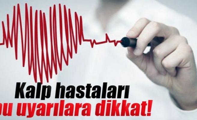 Kalp hastaları dikkat bu haberi mutlaka okuyun