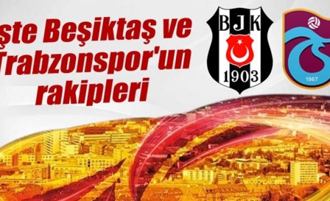 Beşiktaş ve Trabzonspor´un rakipleri belli oldu