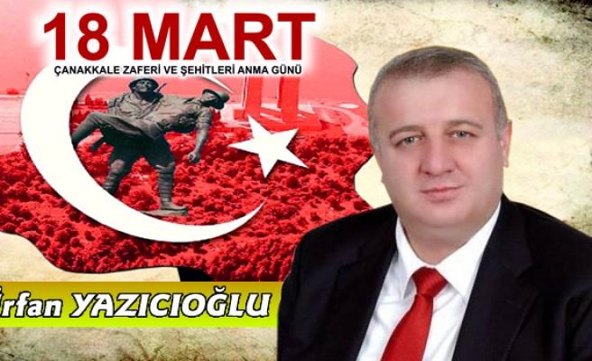 Yazıcıoğlu,Aziz şehitlerimizi ve Gazilerimizi rahmet ve minnetle anıyorum