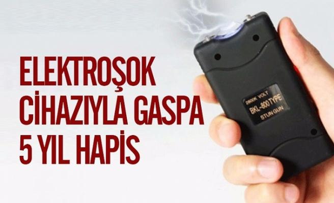 Elektroşok Cihazıyla Gaspa; 5 yıl hapis