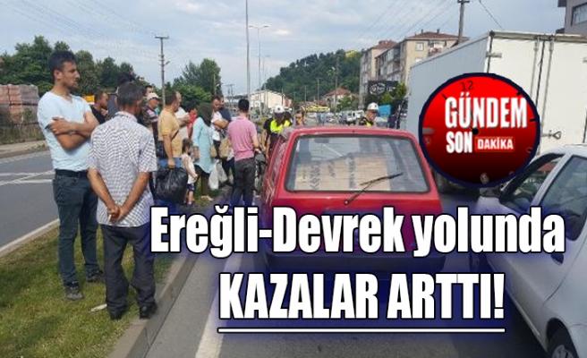 Ereğli-Devrek yolunda kazalar arttı!