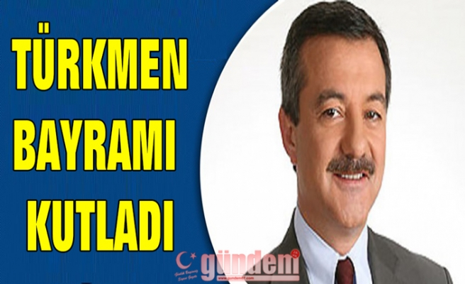 Türkmen bayramı kutladı