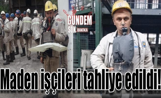 Maden işçileri tahliye edildi!