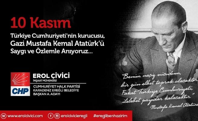 Erol Çivici'nin 10 Kasım Atatürk'ü Anma Mesajı!..