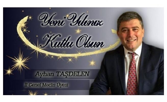 Ayhan TAŞDELEN Yeni Yıl Mesajı!..