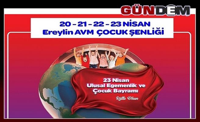 """""""23 NİSAN'DA ÇOÇUKLARIN EĞLENCE ADRESİ EREYLİN ALIŞVERİŞ MERKEZİ"""""""