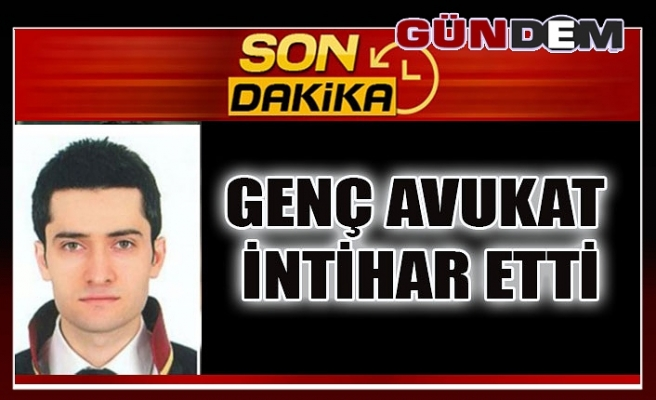 Devrekli genç avukat intihar etti